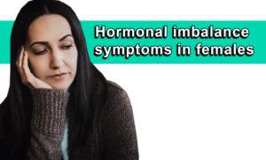 Hormonal imbalance symptoms in females