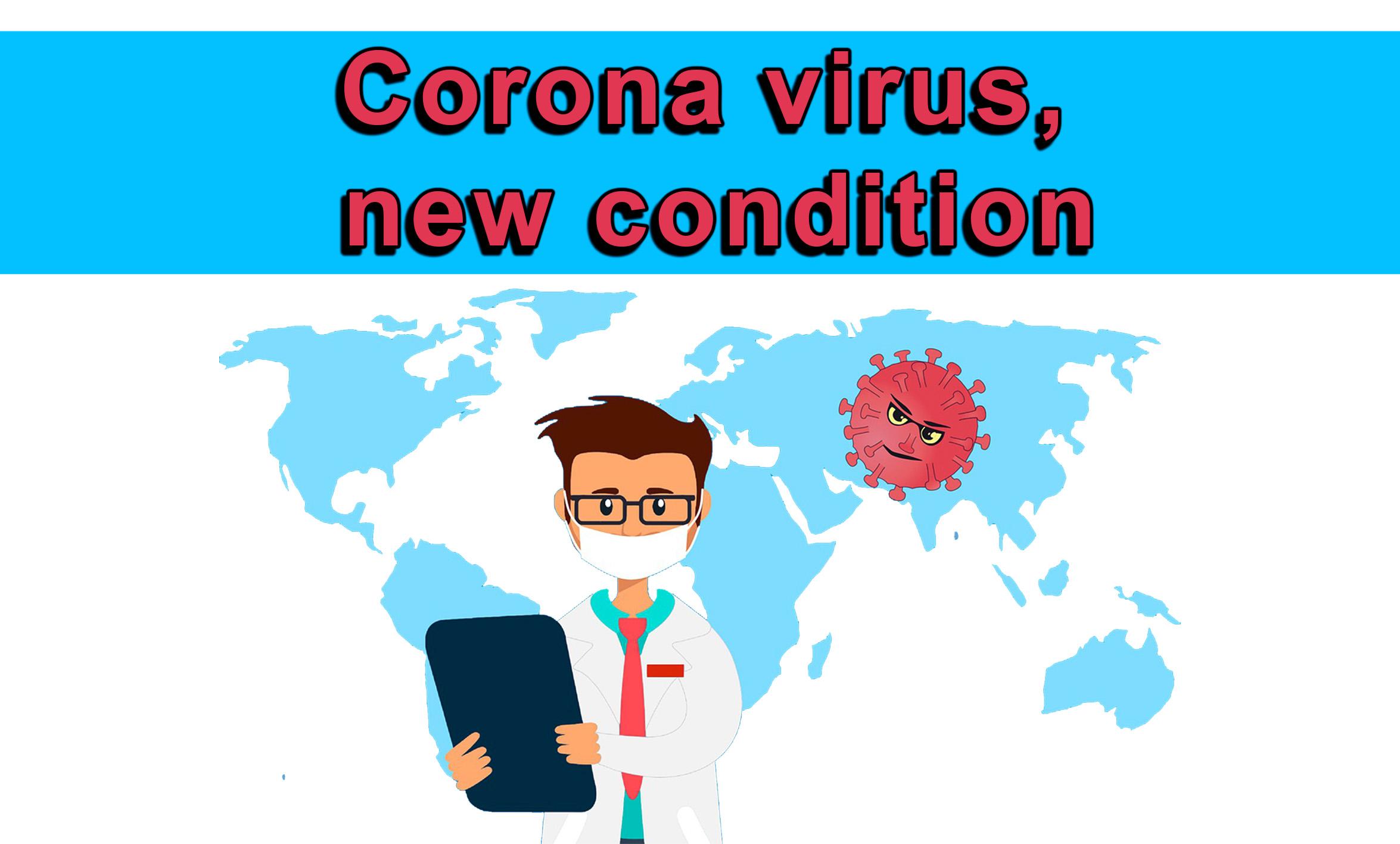 Corona virus, new condition
