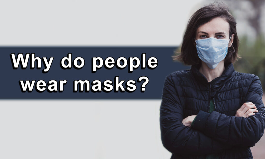 Why do people wear masks