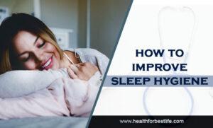 Improve sleep hygiene