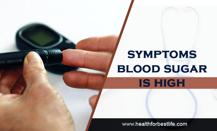 Symptoms blood sugar is high